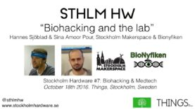 """Biohacking and the lab"" Hannes Sjöblad Sina Amoor Pour Stockholm Makerspace Bionyfiken(STHLMHW #7)"