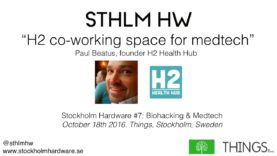 """H2 co-working space for medtech"" by Ola Cornelius of H2 Health Hub (STHLMHW #7)"